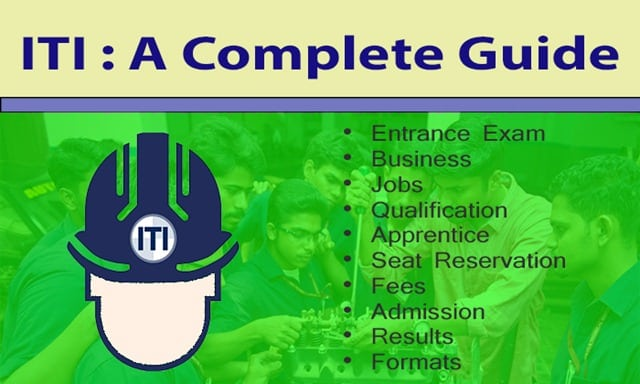 ITI - A Complete Guide for Admission, Exam, Results, Jobs & More in ITI