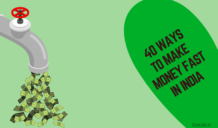 40 Ways to Make Money Fast in India